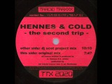 Hennes &amp Cold - The Second Trip (DJ Scot Project Remix) (2000)