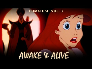 Disney crossover - AWAKE ALIVE (Comatose vol.3) *600 subbers*