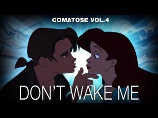Disney crossover - DON'T WAKE ME (Comatose vol. 4)
