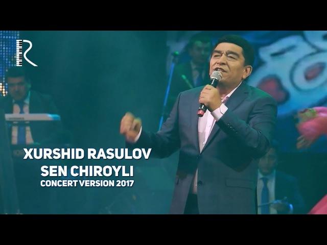 Xurshid Rasulov Sen chiroyli Хуршид Расулов Сен чиройли concert version 2017