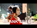 Taylor Swift Blank Space cover by