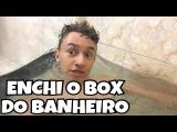 ENCHI O BOX DO BANHEIRO DE ÁGUA