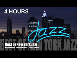 Jazz in New York - Best of New York City Jazz Music (New York Metropolitan Chillout Luxury Lounge)