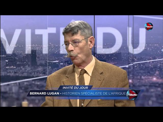 TVL : Bernard Lugan, toute la vérité sur l'Afrique