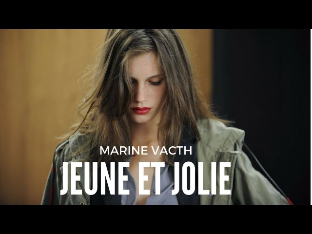 Marine Vacth - Jeune et Jolie (Young and Beautiful)