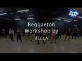 Reggaeton Workshop by REGLA | Russian Reggaeton 2016 [vk.com/reggaetondhqtwerk]