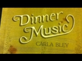 Carla Bley - Dining Alone (1977)