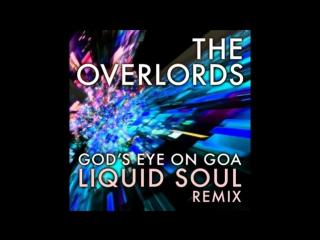 The Overlords - God's Eye on Goa (Liquid Soul Remix).mp4