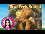 Bear Feels Scared by Karma Wilson - Stories for Kids - Children's Books Read Aloud