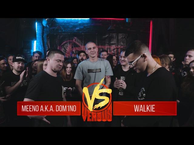 VERSUS BPM Meeno a k a Dom1no VS Walkie