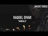 Raquel Divar - Vandals ( Prod. By Cory O )  Music Video