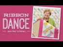 Learn to make the Ribbon Dance Quilt with Jenny Doan of Missouri Star Video Tutorial