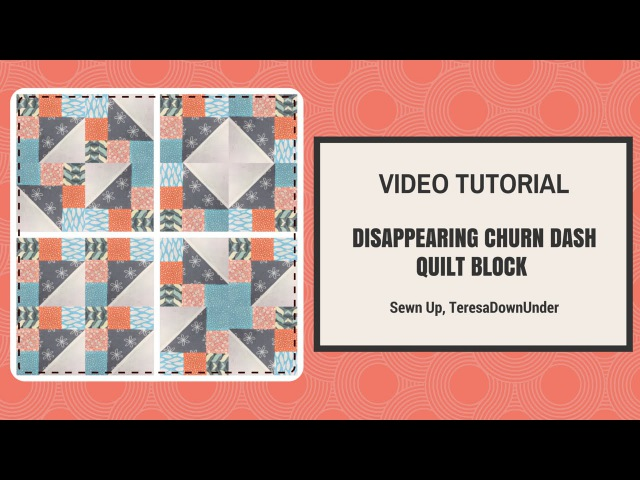 Quick and easy disappearing churn dash quilt block video tutorial