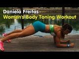 DANIELA FREITAS - IFBB Wellness Athlete & Fitness Model: Womens Body Toning Workout @ Brazil