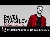 Jazz-Funk by Pavel Dyagilev | International Dance Center