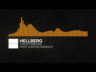 [House] - Hellberg - This Is Forever (feat. Danyka Nadeau)