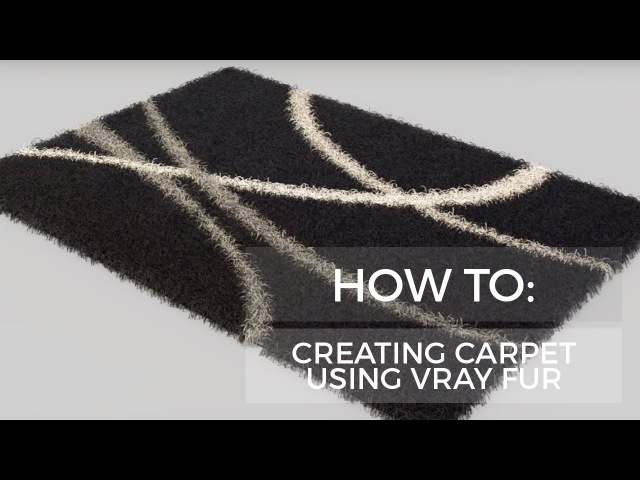 How To Create: Carpet in 3ds Max using Vray Fur