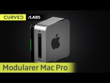 CURVED/labs: der modulare Mac Pro