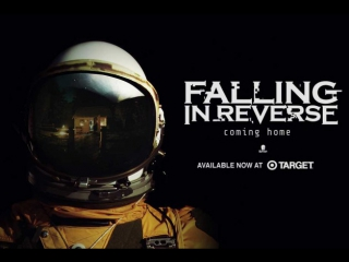 Falling in reverse - coming home