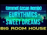 Eurythmics - Sweet Dreams (Ummet Ozcan Festival Mix)