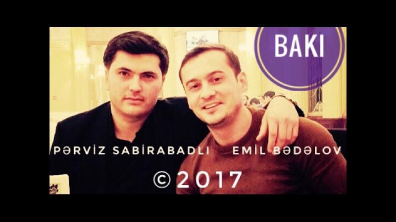 Pərviz Sabirabadlı - Emil Bədəlov / Bakı / 2017