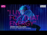 Armin van Buuren - I Live For That Energy (ASOT 800 Anthem) Extended Mix