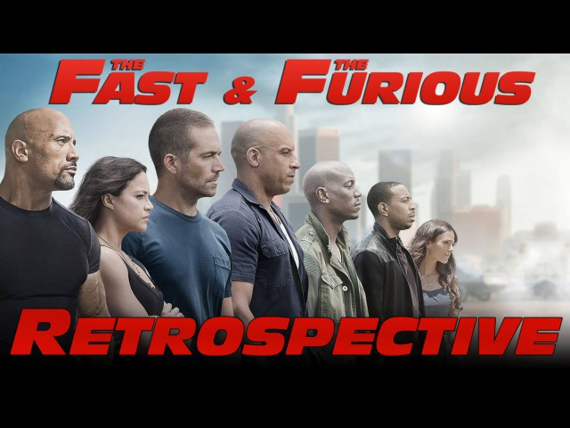 Fast and Furious 1-7 Retrospective