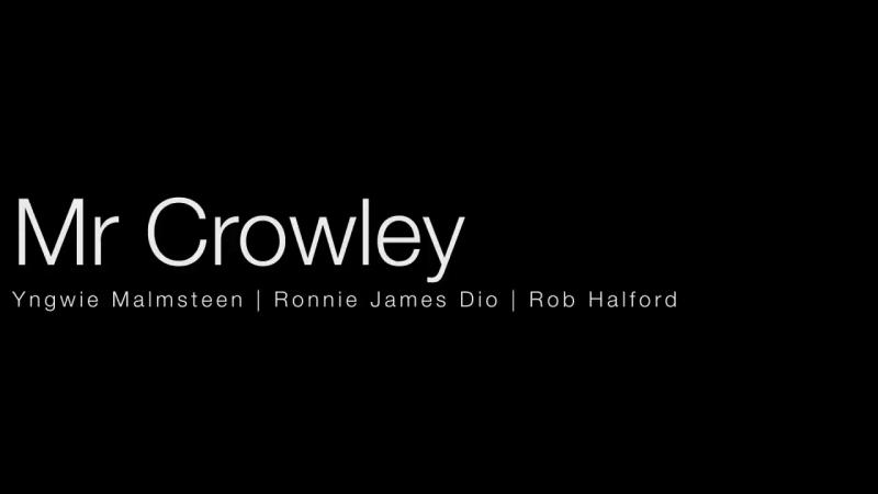 Mr Crowley - Yngwie Malmsteen _ Dio _ Rob Halfrod