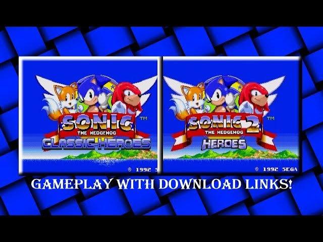 Sonic (SEGA) - Sonic Classic Heroes Sonic 2 Heroes hacks - Gameplay download link