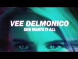 Vee Delmonico | She Wants It All