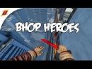 Bhop Heroes! (CS:GO Frag Video)