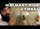 $20 Walmart Ride Cymbal?!?!!