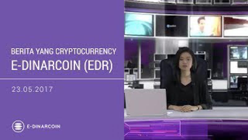 Berita E-Dinar Coin (EDC) 23.05.2017