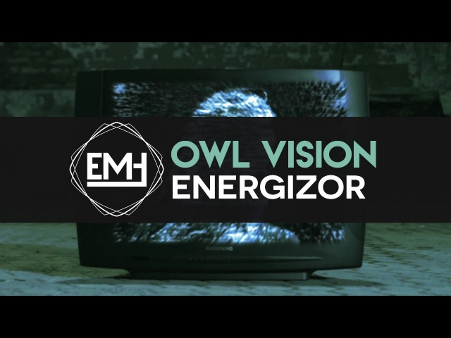 Owl Vision - Energizor [Official Video]
