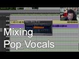 Mixing Modern Pop Vocals - Warren Huart Produce Like A Pro.