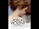 Любовь как яд  Un poison violent (2010)