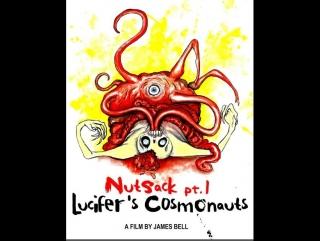 Nutsack Pt.1 - Lucifers Cosmonauts (2016)