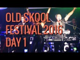 OLD SKOOL FESTIVAL 2016 -DAY 1- N-JOI -RACHEL WALLACE-FAT CONTROLLER-MC FUSION- DAVOS-KELLY LLORENNA