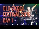 OLD SKOOL FESTIVAL 2016 -DAY 1- N-JOI -RACHEL WALLACE-FAT CONTROLLER-MC FUSION- DAVOS-KELLY LLORENNA