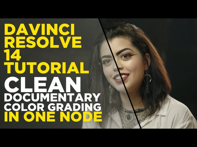 Clean Documentary Grade in ONE NODE - Davinci Resolve 14 tutorial