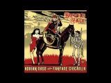Adrian Raso &amp Fanfare Ciocarlia The Absinthe Minded Gypsy - YouTube