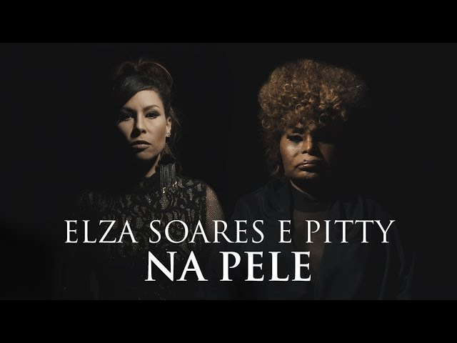 Elza Soares e Pitty - Na Pele