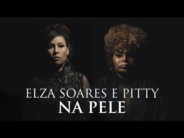 Elza Soares e Pitty - Na Pele (2017)