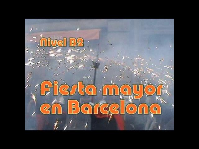 Fiesta mayor en Barcelona. Nivel B2