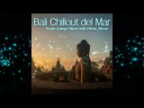 Bali Chillout del Mar - Exotic Lounge Music with Ethnic Flavor (Continuous Cafe Mix)