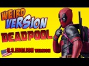 DEADPOOL Weird Version U.S. English Version YTP TRY NOT TO LAUGH OR GRIN by Aldo Jones