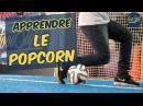 Tuto Freestyle Football - Popcorn