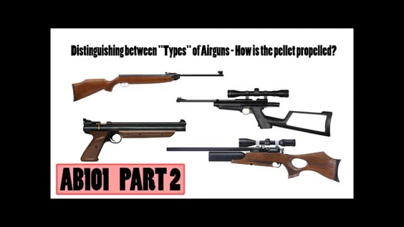 Comparing Different Types Of Airguns | AB101 pt. 2