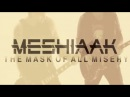 MESHIAAK - The Mask Of All Misery (NEW SONG)