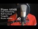 ASMR Piano/ Luis Armstrong, Rolf Lovland, Vangelis, Bryan Adams/ мелодии для расслабления